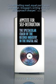 Appetite for Self-Destruction recounts the epic story of the precipitous rise and fall of the modern recording industry, from an author who has been writing about it for more than ten years.  http://www.amazon.com/dp/1593762690/ref=cm_sw_r_pi_dp_T1r.sb1MPSBQZMCF