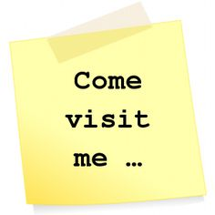 Come visit me ...