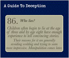 A Guide To Deception — Interestingly enough, children with siblings...