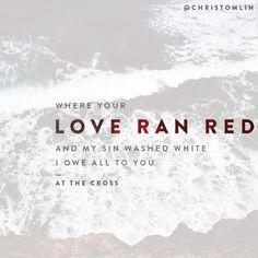 at the cross (love ran red) // chris tomlin