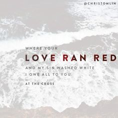 at the cross (love ran red) // chris tomlin