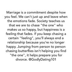 Trust God's timing and seek Him so He can teach you commitment. Marriage is a covenant, not something we do as long as it's convenient.