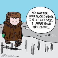 Always cold.