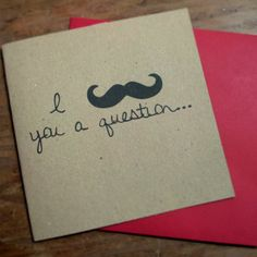 PERSONALISED I Moustache you a Question Will You by Haloandeden, £2.50