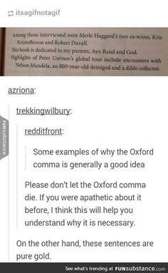 I remember in 1st grade my teacher was telling us not to use the Oxford comma and I'd always get confused growing up and writing