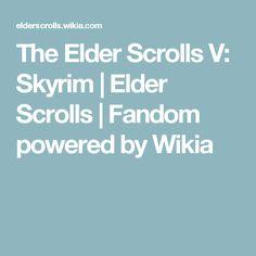 The Elder Scrolls V: Skyrim | Elder Scrolls | Fandom powered by Wikia