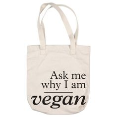 Ask me why I am vegan... Tote Bag