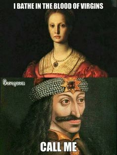 Vlad the Impaler(Dracula) and Elizabeth Bathory. Both had a blood fetish and were married. Knowing this and seeing this picture made me laugh so hard that I started to cry. Vlad Der Pfähler, Vlad El Empalador, Elizabeth Bathory, History Jokes, Art History, Funny History, Family History, Vampires, Goth Memes
