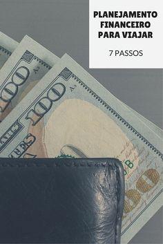 Saiba como fazer um bom planejamento financeiro para viajar. Confira os 7 passos para garantir que sua próxima viagem caiba no seu orçamento!