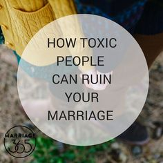 Toxic people can ruin your marriage. Be sure to check out this blog and make sure you're putting up healthy boundaries in your life.