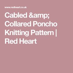Cabled & Collared Poncho Knitting Pattern | Red Heart