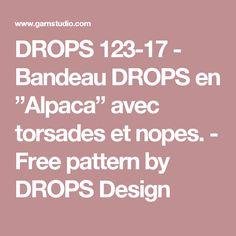 """DROPS 123-17 - Bandeau DROPS en """"Alpaca"""" avec torsades et nopes.   - Free pattern by DROPS Design"""