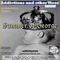 #today #nowplaying 11:00AM-1:30PM EST bombshellradio.com #tuneinradio #indie  Addictions Podcast 54  parker BOMBSHELL  Tom McNeil to me  http://ift.tt/2adPEGy  #addictions #podcast 54  Summer of George Summer Of George  BOMBSHELL RADIO  Tonights Show is a combination of my love for #sienfield the hype around the #royalbaby  Featuring #bombshellradio movers and shakers Requests Quips and  a little something from the Summer menu. Join me  on Addictions and other Vices  Summer of George.  The…