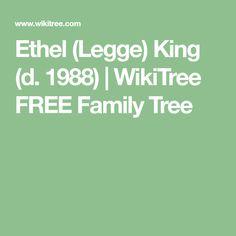 Ethel  (Legge) King (d. 1988) | WikiTree FREE Family Tree