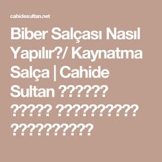 Biber Salçası Nasıl Yapılır?/ Kaynatma Salça | Cahide Sultan بِسْمِ اللهِ الرَّحْمنِ الرَّحِيمِ