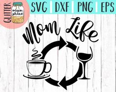 Mom Life Coffee Wine Repeat svg, .eps, png Files and Designs for Silhouette Cameo and Cricut Explore Air Cutting Machines!    Cute, Funny, Teen, Toddler, Layered, DIY, Quote, Sayings, Men, Women, Pretty, Mom Life, Mama Bear, Mother's Day, Coffee Mugs, Shirts, Girly
