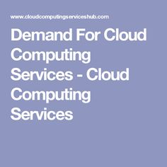Demand For Cloud Computing Services - Cloud Computing Services #cloudcomputing #cloudcomputingservices #technology #programming #tech #cloudcomputingservices #computing #trends #latest #internet