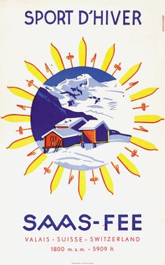 Saas Fee Wilhelm Mernsinger Vintage Ski Posters, Retro Poster, Vintage Ads, Saas Fee, Travel Ads, Travel And Tourism, Winter Scenery, Winter Theme, Fürstentum Liechtenstein