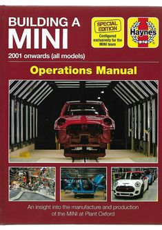 Building A Mini Operations Manual : 2001 onwards (all In MINI Plant Oxford produced over cars, and with a workforce of around people, the plant is capable of building up to cars per day. Plant Oxford is the home of MINI assembly, with body panels Mustang Restoration, Car Restoration, Wheeler Dealers, Wimpy Kid Books, Volvo S40, Yamaha V Star, Mini Plants, Metal Panels