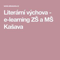 Literární výchova - e-learning ZŠ a MŠ Kašava