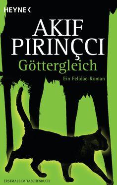 Der Tod kommt auf leisen Pfoten - Göttergleich - Ein Felidae-Roman von Akif Pirinçci