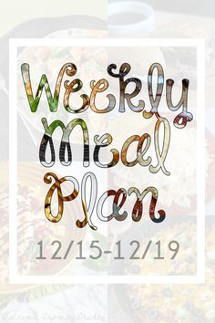 Weekly Meal Plan -- lots of simple meals for picky eaters!