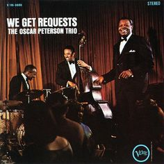 * We get requests * (1964) Oscar Peterson(pf) Ed Thigpen(d) Ray Brown(b)
