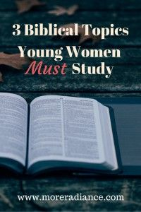 3 Biblical Topics Young Women Must Study Reading and studying the Bible is how we learn God's ways for our life. Then we must apply the truths to our life in order for it to change our lives. Here are three biblical topics we must be diligent to study as Bible Study Plans, Bible Study Tips, Scripture Study, Bible Lessons, Christian Women, Christian Life, Christian Living, Christian Marriage, Christian Parenting