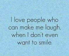 I love people who can make me laugh quotes quote girl quotes quotes and sayings… Life Quotes Love, Great Quotes, Quotes To Live By, Inspirational Quotes, Motivational Quotes, Smart Quotes, Quote Life, Super Quotes, Words Quotes