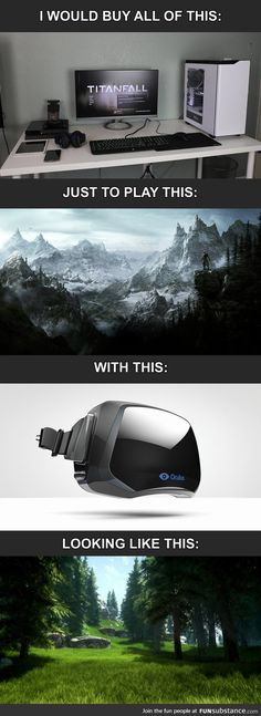 Technology is so fun!  Not the biggest fan of Skyrim but how amazing it would be to play w/ the Oculus Rift head gear.