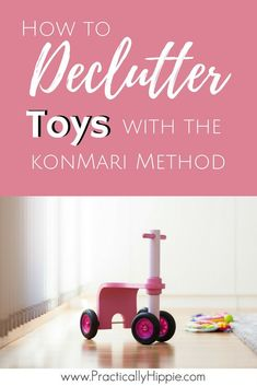 Declutter toys with the KonMari method and find out how to manage kids' clutter.