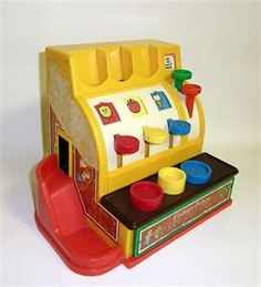 Fisher Price Cash Register - my girls had this one :)