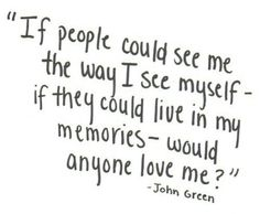 Famous Quotes by John Green, American Novelist, Born August, Collection of John Green Quotes and Sayings, Search Quotations by John Green. Lyric Quotes, Sad Quotes, Words Quotes, Book Quotes, Quotes To Live By, Life Quotes, Inspirational Quotes, Sayings, Qoutes