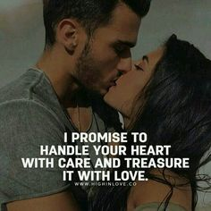 I promise to handle your heart with care and treasure it with love love love quotes quotes kiss quote romantic romantic quotes love images love pic Soulmate Love Quotes, Love Husband Quotes, True Love Quotes, Love Quotes For Her, Romantic Love Quotes, Love Yourself Quotes, Quotes For Him, Love Quotes For Couples, Happy Couple Quotes