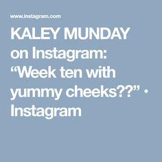 "KALEY MUNDAY on Instagram: ""Week ten with yummy cheeks👶🏼"" • Instagram"