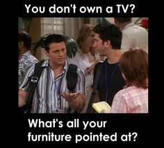 now that I don't have a tv it feels funny with my furniture all pointing in one direction for no reason.