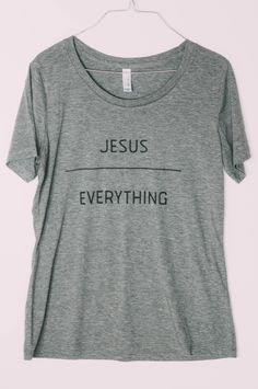 The world is screaming for our attention, trying to convince us that it is where our attention should be. Let us come boldly and choose: Jesus _______________ Everything Shirt Specs- 52% combed and ri