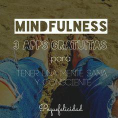 PEQUEfelicidad: MINDFULNESS: 3 APPS GRATUÍTAS PARA APRENDER A REALIZAR MEDITACIÓN CONSCIENTE