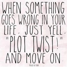 cuando algo vaya mal en tu vida sólo grita: cambio de planes y continúa
