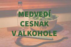 Recepty z medvedieho cesnaku Male Grooming, Korn, Shaving, Water Bottle, Drinks, Russian Recipes, Polish, Medicine, Drinking