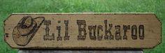 Wood burn Sign I made for someones Lil Buckaroo.