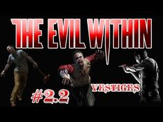 The Evil Within #2.2 Vestiges