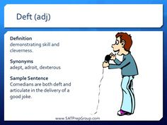 Word of the Day DEFT (adj) Download free vocabulary flashcards to help study for the SAT, ACT, or SSAT from www.SATPrepGroup.com