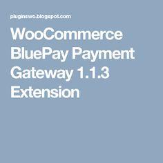 WooCommerce BluePay Payment Gateway 1.1.3 Extension