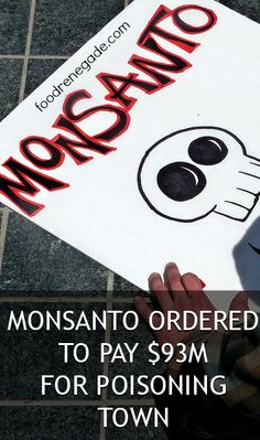 Monsanto Ordered to Pay $93M for Poisoning Town #monsanto