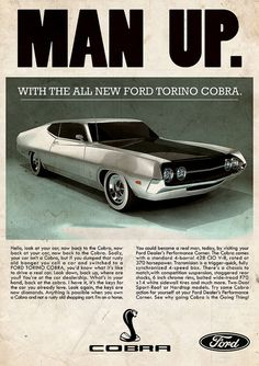 cars Ford Torino Cobra 70 - vintage ad by - Ford Torino, Ford Lincoln Mercury, Ford Motor Company, Rat Rods, Ford Taurus, Pub Vintage, 70s Cars, Auto Retro, Ford Classic Cars