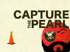 capture the pearl - mix between dodgeball and capture the flag @Tad Caldwell