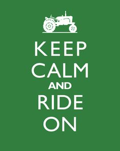 Keep Calm And Ride On Tractor 8x10 Wall Art by cjprints on Etsy
