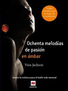 Libros romanticos y eroticos : Ochenta Melodias de pasión en Ambar - Vina Jackson...