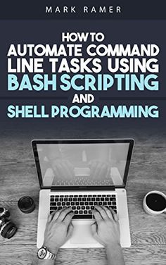Picture for Shell Script: How to Automate Command Line Tasks Using Bash Scripting and Shell Programming